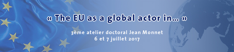 The Centre d'études juridiques européennes (CEJE) of the University of Geneva, Jean Monnet Centre of excellence, is pleased to announce the third Jean Monnet Doctoral Workshop, which will take place in Geneva on 6-7 July, 2017.     PhD candidates and b